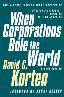 When Corporations Rule the World - David C. Korten, Danny Glover