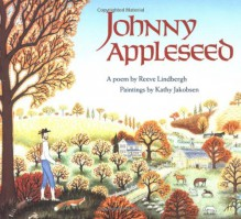 Johnny Appleseed - Reeve Lindbergh, Kathy Jakobsen