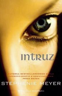 Intruz - Stephenie Meyer, Łukasz Witczak