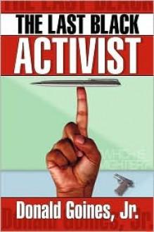 The Last Black Activist - Donald Goines
