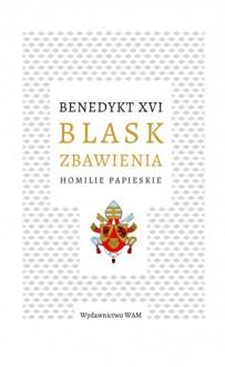 Blask zbawienia - Benedykt XVI