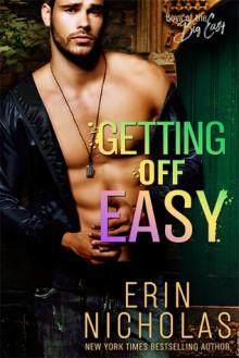 Getting Off Easy (Boys of the Big Easy #4) - Erin Nicholas
