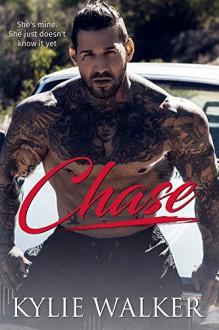Chase:: A Bad Boy Romance - Kylie Walker