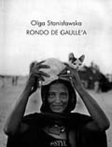 Rondo de Gaulle'a - Olga Stanisławska