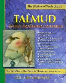 Talmud with Training Wheels: Ona'at Dibbur - The Power of Shame: Bava Metzia 58b-59b - Joel Lurie Grishaver