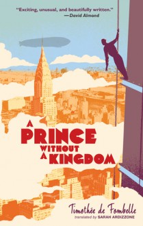 A Prince Without a Kingdom - Timothee de Fombelle