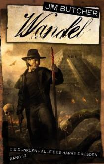 Wandel - Die dunklen Fälle des Harry Dresden Bd. 12 von Jim Butcher (2013) Taschenbuch - Jim Butcher