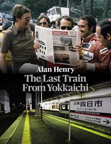 Last Train From Yokkaichi - Alan Henry