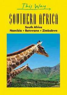 This Way Southern Africa: South Africa, Namibia, Botswana, Zimbabwe (Richtung) - Martin Gostelow, Bernard Joliat