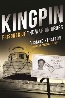 Kingpin: Prisoner of the War on Drugs - Richard Stratton