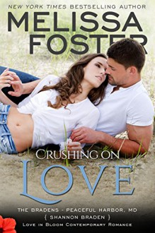 Crushing on Love: Shannon Braden (Book 4: Bradens at Peaceful Harbor) (Love in Bloom: The Bradens) - Melissa Foster