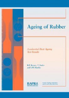 Ageing of Rubber - Accelerated Heat Ageing Test Results - Roger P. Brown, Tracy Butler, Steve Hawley