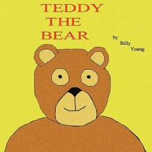 Teddy the Bear - Billy Young