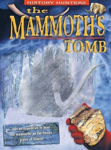 The Mammoth's Tomb (History Hunters) - Dougal Dixon