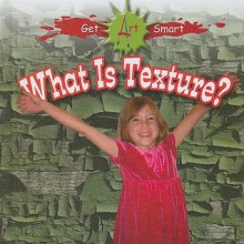 What Is Texture? - Stephanie Fitzgerald