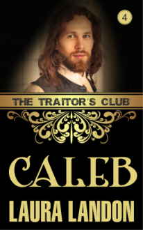 The Traitor's Club: Caleb - Laura Landon