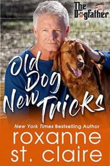 Old Dog New Tricks - Roxanne St. Claire