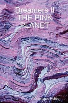 Dreamers II the Pink Planet - Constance Hobbs