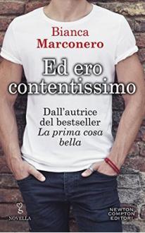 Ed ero contentissimo - Bianca Marconero