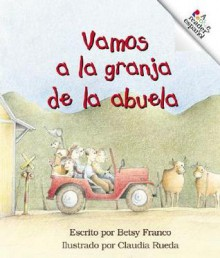 Vamos a la Granja de la Abuela - Betsy Franco, Claudia Rueda