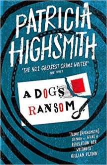 A Dog's Ransom - Patricia Highsmith