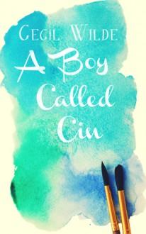 A Boy Called Cin - Cecil Wilde