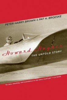 [ Howard Hughes: The Untold Story ] By Brown, Peter Harry (Author) [ Oct - 2004 ] [ Paperback ] - Peter Harry Brown