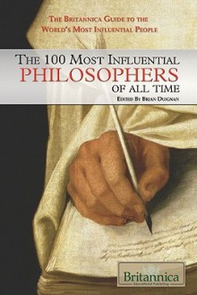 The 100 Most Influential Philosophers of All Time - Brian Duignan
