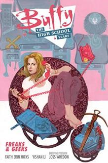 Buffy: The High School Years--Freaks & Geeks - Joss Whedon,Faith Erin Hicks,Yishan Li