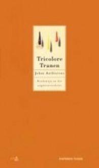 Tricolore tranen: Boudewijn en het augustusverdriet - Johan Anthierens