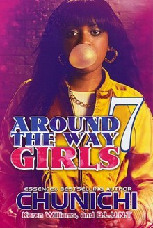 Around the Way Girls 7 - Chunichi Knott, Karen Williams, Keisha Ervin, B.L.U.N.T.