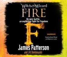 The Fire - Elijah Wood, James Patterson, Spencer Locke