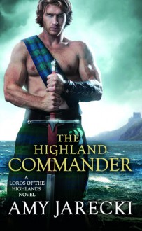 The Highland Commander (The Highland Lords) - Amy Jarecki
