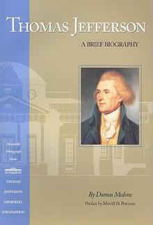 Thomas Jefferson: A Brief Biography - Dumas Malone, Merrill D. Peterson