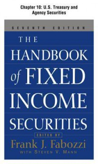 The Handbook of Fixed Income Securities, Chapter 10 - U.S. Treasury and Agency Securities - Frank J. Fabozzi