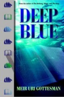 Deep Blue - Meir Uri Gottesman