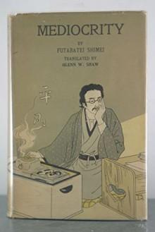 Mediocrity - Shimei Futabatei