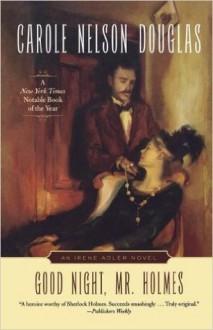 Good Night, Mr. Holmes - An Irene Adler Novel - Carole Nelson Douglas
