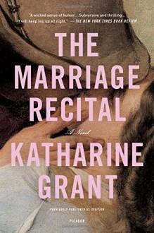 The Marriage Recital: A Novel - Katharine Grant