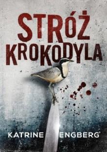 Stróż krokodyla - Katrine Engberg