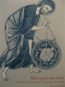 Met Ogen van Toen: schoonheid en wetenschap in de middeleeuwse kunst - P.W.M. Wackers