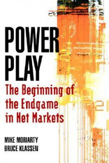 Power Play: The Beginning of the Endgame in Net Markets - Michael Moriarty