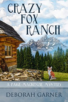 Crazy Fox Ranch - Deborah Garner