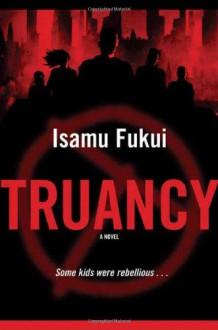 Truancy - Isamu Fukui