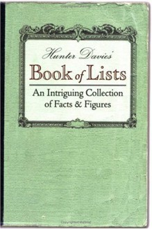 Book of Lists An Intriguing Collection of Facts and Figures - Hunter Davies, Caitlin Davies
