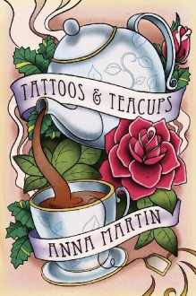 Tattoos & Teacups - Anna Martin