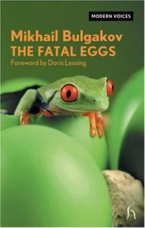 The Fatal Eggs - Mikhail Bulgakov, Hugh Aplin, Doris Lessing