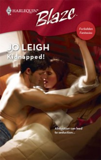 Kidnapped! (Harlequin Blaze #345)(Forbidden Fantasies) - Jo Leigh