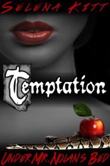 Temptation (Under Mr. Nolan's Bed, #1) - Selena Kitt