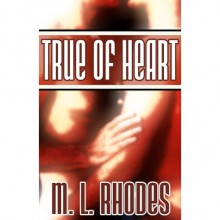 True of Heart (The Draegan Lords, #1) - M.L. Rhodes